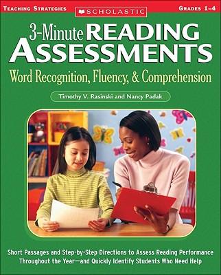 3-minute Reading Assessments Word Recognition, Fluency, & Comprehension By Rasinski, Timothy V./ Padak, Nancy