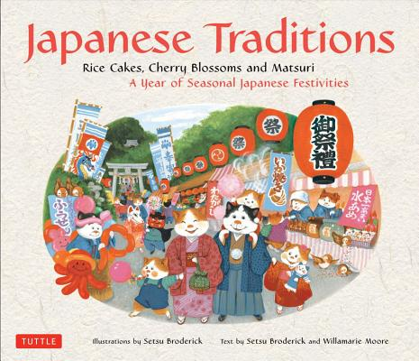 Japanese Traditions By Broderick, Setsu/ Moore, Willamarie